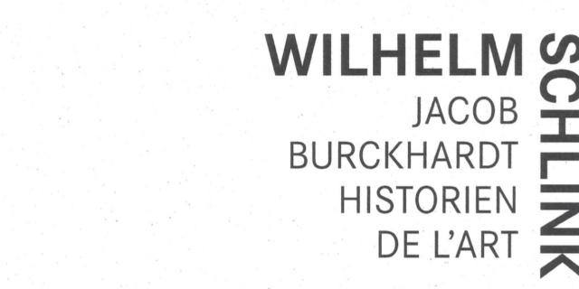 Wilhelm Schlink : Jacob Burckhardt historien de l'art