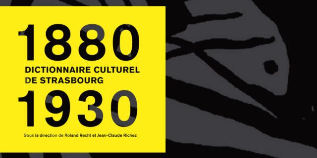 Dictionnaire culturel de Strasbourg 1880-1930