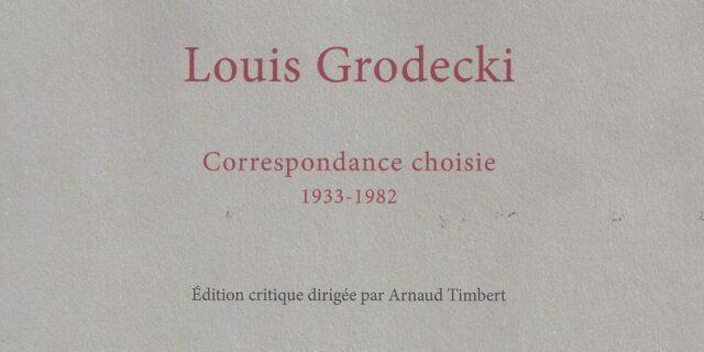 Louis Grodecki / Correspondance choisie 1933-1982
